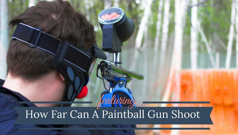 How Far Can A Paintball Gun Shoot