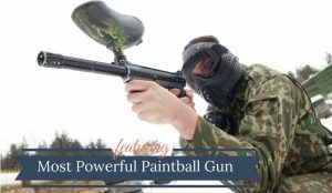 Most Powerful Paintball Gun