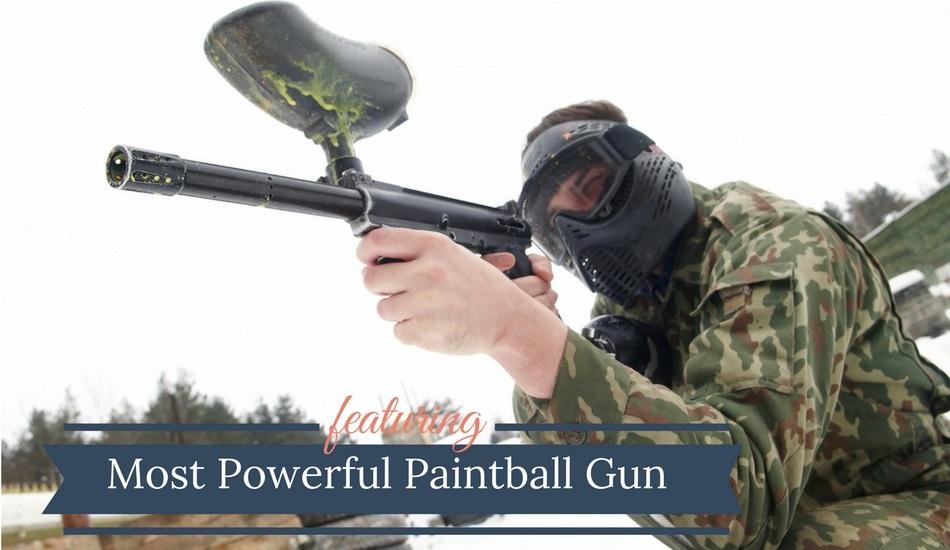 Most Powerful Paintball Gun