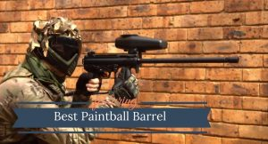 Best Paintball Barrel For Accuracy