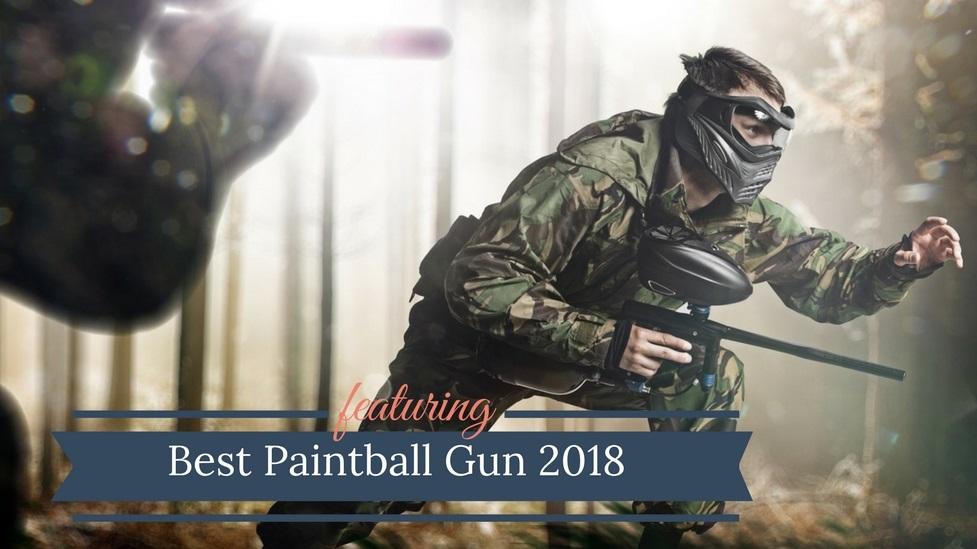 Best Paintball Gun 2018 Reviewed