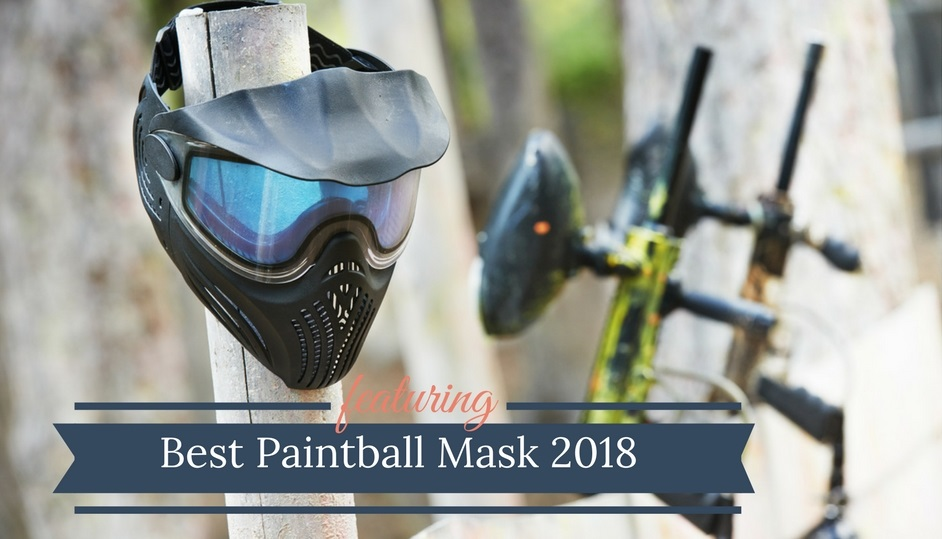 Best Paintball Masks 2018