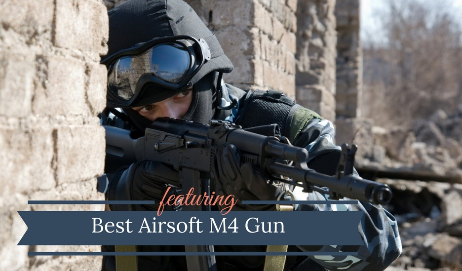 Best Airsoft M4 Guns