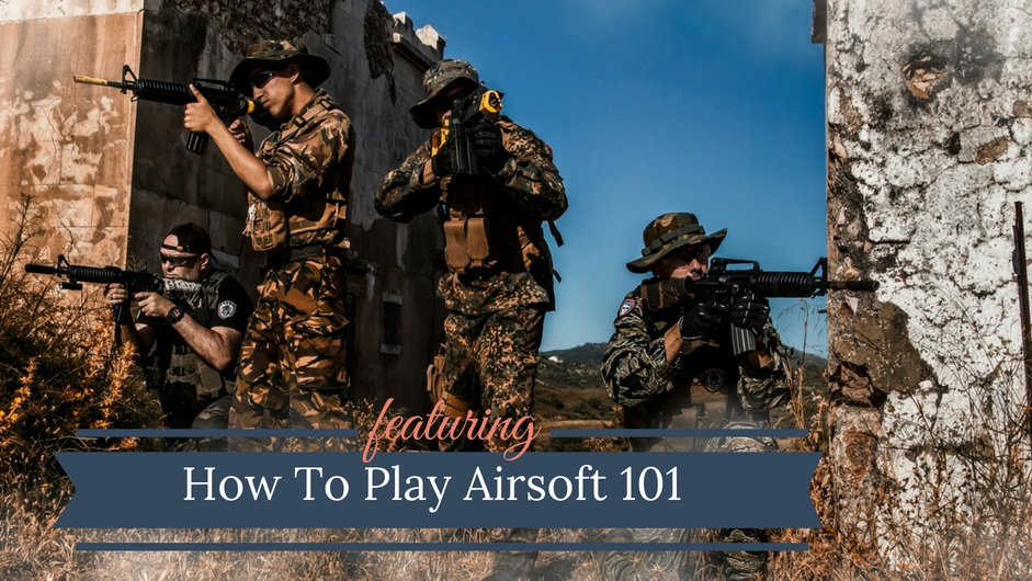 How To Play Airsoft: Tips For Beginners