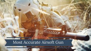Most Accurate Airsoft Sniper Rifle Gun