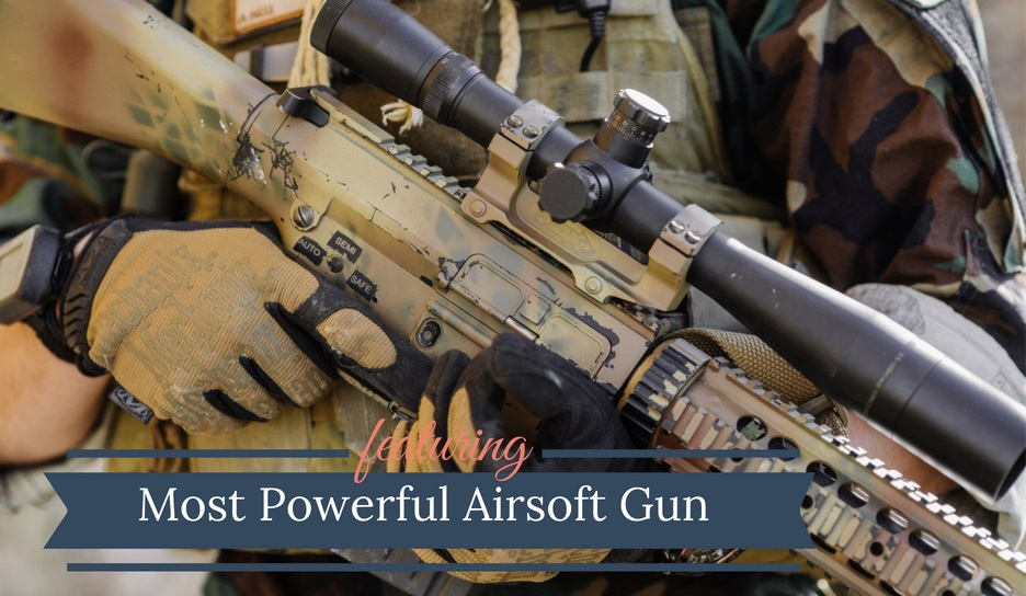 Most Powerful Airsoft Gun 2018 | Extreme Sports Land